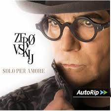 Zerovskij – Solo per amore: la nuova avventura di Renato Zero