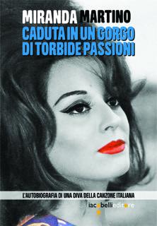 Miranda Martino, un'autobiografia piena di passione